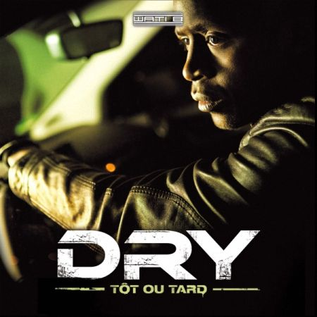 Dry - Tôt Out Tard