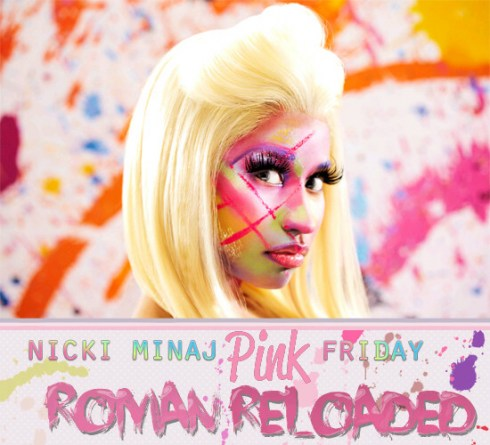 Nicki Minaj - Pink Friday : Roman Reloaded