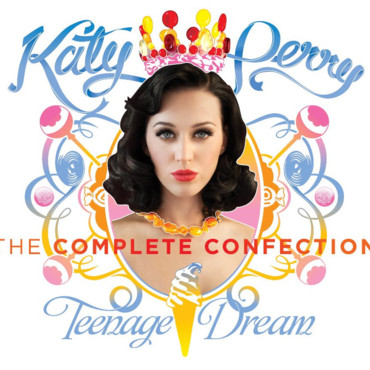 Katy Perry - Teenage Dream : The Complete Confection