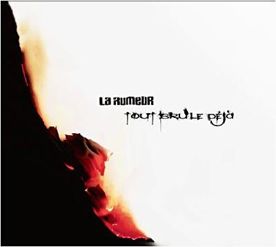 La Rumeur : Tout Brûle Déjà, nouvel album le 23 avril