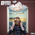 B.O.B - Strange Clouds