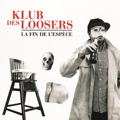 Klub Des Loosers - La Fin de l'Espèce