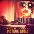 Neon Trees - Picture Show