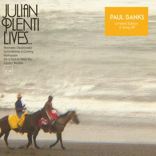 Paul Banks : Julian Plenti Lives, album de reprises le 12 juin (tracklist, pochette)