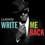 R Kelly - Write Me Back