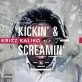 Krizz Kaliko - Kickin' & Screamin'