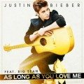 Justin Bieber : As Long As You Love Me comme prochain single