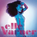 Elle Varner - Perfectly Imperfect