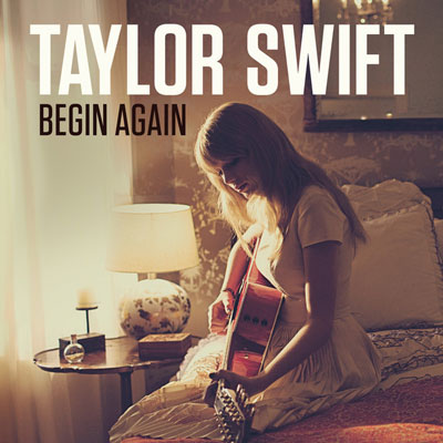 Taylor Swift : Begin Again, nouveau single