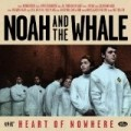 Heart of Nowhere Noah and the Whale