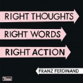 Franz Ferdinand : Right Thoughts, nouvel album le 26 ao&ucirc;t