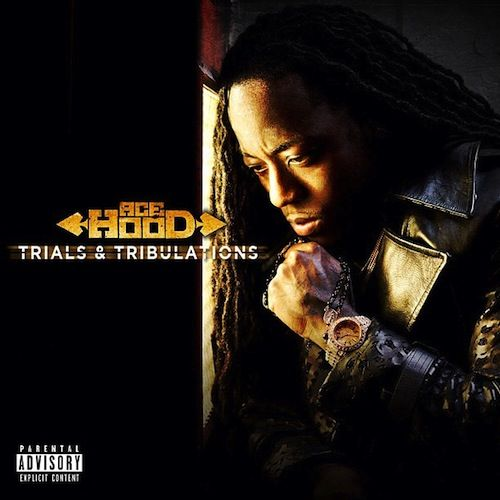 Ace Hood : tracklist de Trials & Tribulations