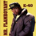 E-40 - Mr. Flamboyant