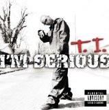 T.I. - I'm Serious
