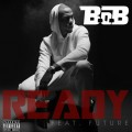 B.o.B : Ready, nouveau single feat Future