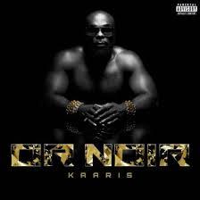 Kaaris - Or Noir