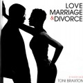 Toni Braxton - Love, Marriage & Divorce