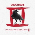 Gucci Mane - The State Vs Radric Davis II: The Cage Bird Sings