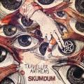 Skumdum - Traveller Anthems