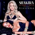 Shakira et Rihanna : Can't Remember To Forget en écoute (audio)