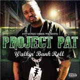 Project Pat - Walkin' Bank Roll