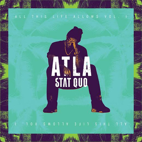 Stat Quo - ATLA (All This Life Allows)
