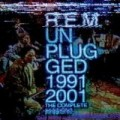 R.E.M - Unplugged 1991/2001: The Complete Sessions