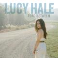Lucy Hale - Road Between
