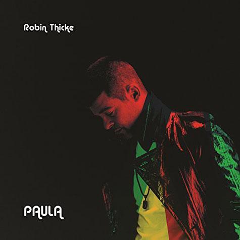 Robin Thicke : pochette et tracklist de l'album Paula