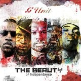 G Unit - The Beauty Of Independence