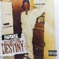 Papoose - You Can't Stop Destiny