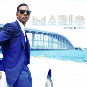 Mario - Never 2 Late