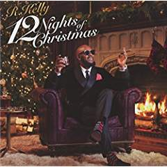 R Kelly - 12 Nights Of Christmas