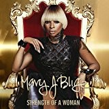 Mary J Blige - Strength Of A Woman