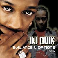 DJ Quik - Balance & Options