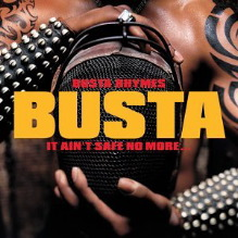 Busta Rhymes - It ain't safe no more...