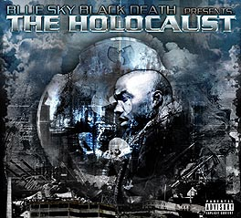 The Holocaust - Blue Sky Black Death presents The HOLOCAUST