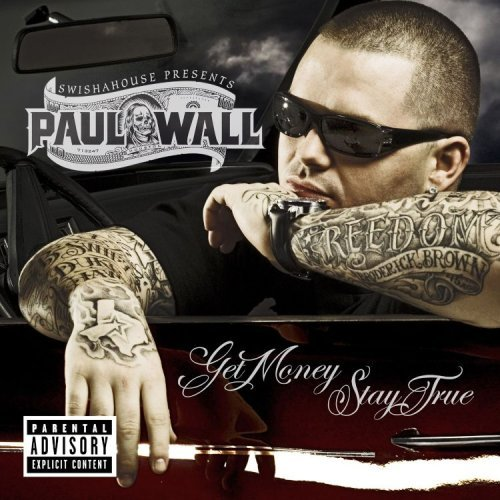 Paul Wall - Get Money, Stay True
