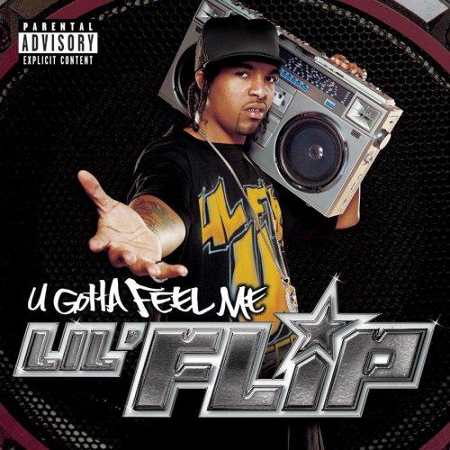 Lil Flip - U Gotta Feel Me