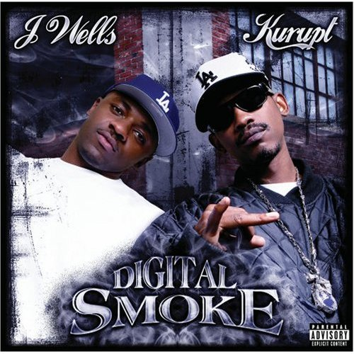 Kurupt & J.Wells - Digital Smoke