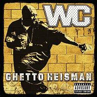 WC - Ghetto Heisman