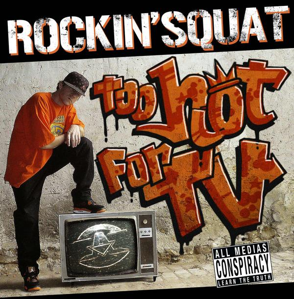 Rockin' Squat - Too Hot For TV