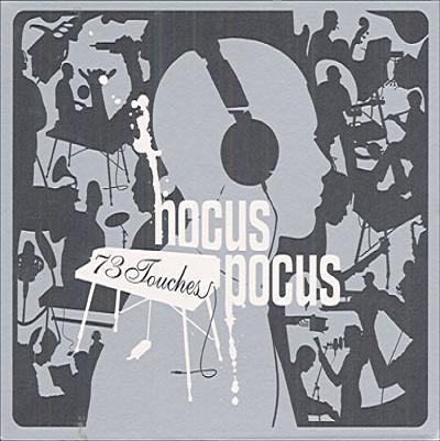Hocus Pocus - 73 Touches (nouvelle réédition)