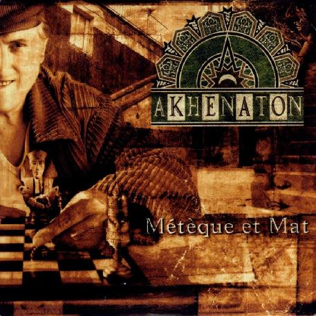 Akhenaton - Métèque et Mat