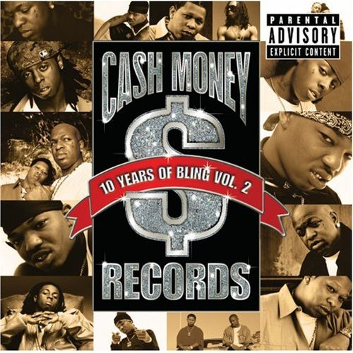 Cash Money - 10 Years Of Bling Vol.2