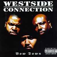 Westside Connection - Bow Down